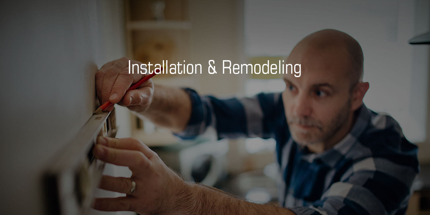 Installation and Remodeling